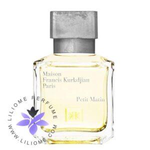 عطر ادکلن فرانسیس کرکجان پتی متین-Maison Francis Kurkdjian Petit Matin